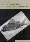 Die vorzeitlichen Fischartigen und Fische