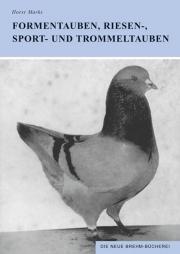 Formentauben, Riesen-, Sport- und Trommeltauben