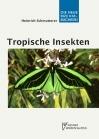 Tropische Insekten - Meisterwerke der Evolution