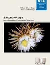 Blütenökologie – Band 2: Sexualität und Partnerwahl im Pflanzenreich