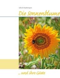 Die Sonnenblume und ihre Gäste