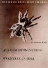 Aus dem Spinnenleben wärmerer Länder